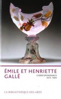 Emile et Henriette Gallé - Correspondance 1875-1904