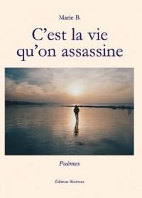 C'est la vie qu'on assassine