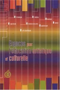 Espaces pour l'éducation artistique et culturelle
