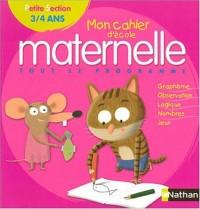 Mon cahier d'école maternelle : Petite section 3/4 ans