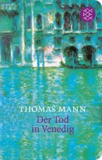 Der Tod in Venedig: Novelle. In der Fassung der Großen kommentierten Frankfurter Ausgabe