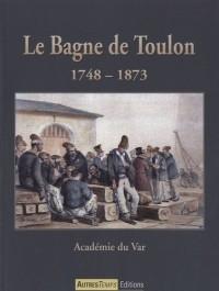 Le Bagne de Toulon (1748-1873)