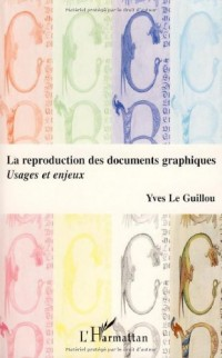 La reproduction des documents graphiques : usages et enjeux