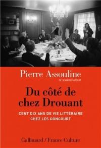 Du côté de chez Drouant: Cent dix ans de vie littéraire chez les Goncourt