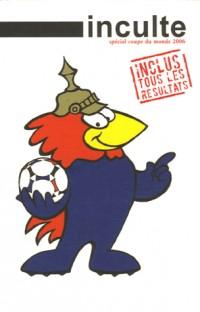Inculte, Spécial coupe du monde