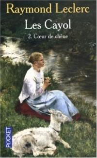 Les Cayol, Tome 2 : Coeur de chêne