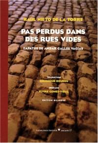 Pas perdus dans des rues vides : Edition bilingue français-espagnol