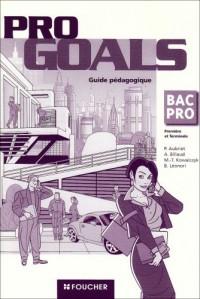 Pro Goals : Anglais Bac Pro : Guide pédagogique