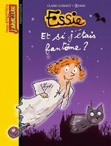 Essie, Tome 18 : Et si j'étais fantôme