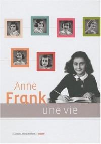 Anne Frank : Une vie