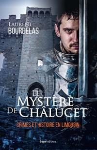 Le mystère de Châlucet