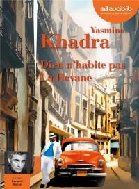 Dieu n'habite pas La Havane: Livre audio 1CD MP3