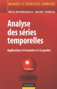 Analyse des séries temporelles : Applications à l'économie et à la gestion