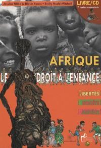 Afrique Le droit à l'enfance : Libertés, droits, justice (1CD audio)