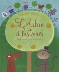 L'arbre à histoires : Sept contes pour la semaine