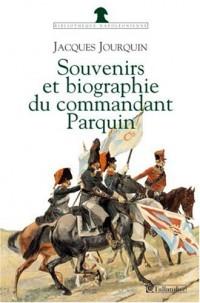 Souvenirs et Biographie du commandant Parquin