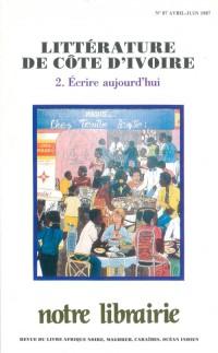 87- Litterature de Cote-d'Ivoire/ 2-Ecrire Aujourd'Hui