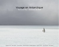 Voyage en Antarctique - Terre de feu - Shetland du sud