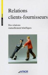 Relations clients-fournisseurs : Des relations mutuellement bénéfiques
