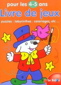 Livre de jeux pour les 4-5 ans : Puzzles, labyrinthes, coloriages