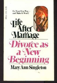 Life After Marriage: Divorce As a New Beginning