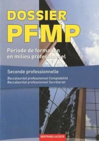 Dossier PFMP : Formation en milieu professionnel, Seconde professionnelle Baccalauréat professionnel Comptabilité, Baccalauréat professionnel Secrétariat