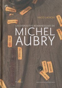 Les dispositifs romanesques de Michel Aubry