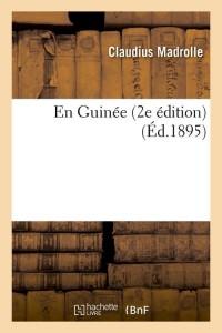 En Guinee  2e Edition  ed 1895