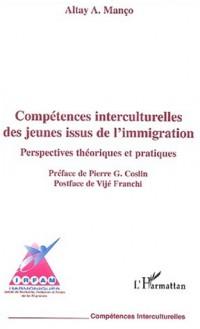 Compétences interculturelles des jeunes issus de l'immigration. Perspectives théoriques et pratiques