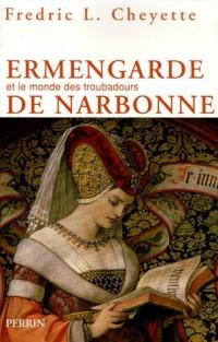 Ermengarde de Narbonne : Et le monde des troubadours