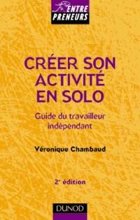 Créer son activité en solo : Guide du travailleur indépendant