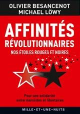 Affinités révolutionnaires: Nos étoiles rouges et noires [Poche]