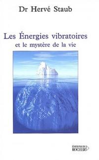 Les énergies vibratoires et le mystère de la vie