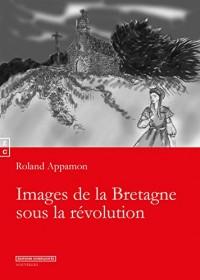 Images de la Bretagne Sous la Revolution