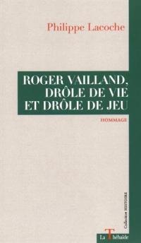 Roger Vailland, drôle de vie et drôle de jeu