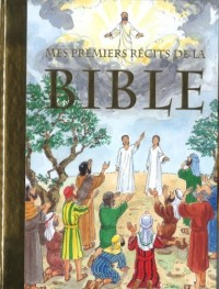 Premiers Recits de la Bible (Mes)