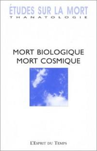 Etudes sur la mort 2003, numéro 124 : Mort biologique, mort cosmique