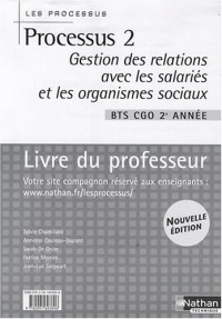 Processus 2 BTS CGO 2e année : Gestion des relations avec les salariés et les organismes sociaux