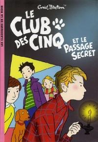 Le Club des Cinq, Tome 2 : Le Club des Cinq et le passage secret