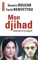 Mon djihad : Itinéraire d'un repenti