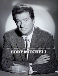 Eddy Mitchell : Les Photos collector