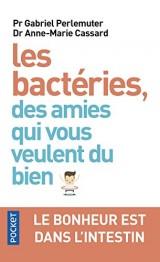 Les bactéries, des amies qui vous veulent du bien [Poche]