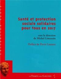 Santé et protection sociale solidaires pour tous en 2017
