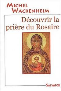 Découvrir la prière du Rosaire