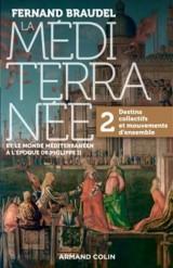 La Méditerranée et le monde méditerranéen au temps de Philippe II - 2. Destins collectifs...: 2. Destins collectifs et mouvements d'ensemble