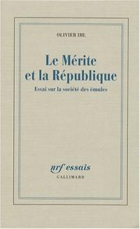 Le Mérite et la République : Essai sur la société des émules