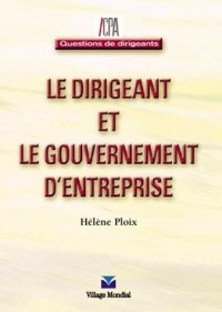 Le Dirigeant et le Gouvernement d'entreprise