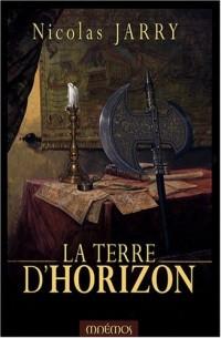 Chroniques du Loup de Deb, Tome 2 : La terre d'horizon