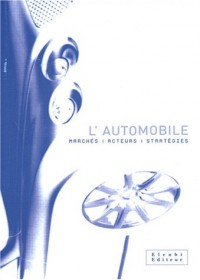 L'automobile : Marchés - Acteurs - Stratégies