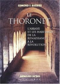 Le Thoronet : L'abbaye et les habitants de la Renaissance à la Révolution